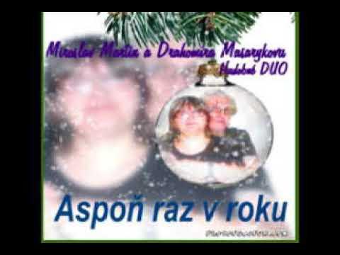 Miroslav Martin a Drahomíra Masaryková Hudobné DUO – Aspoň raz v roku 2017