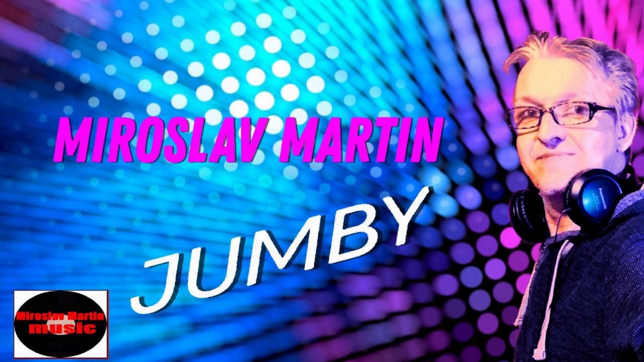 Miroslav Martin JUMBY ( Official audio ) 2018