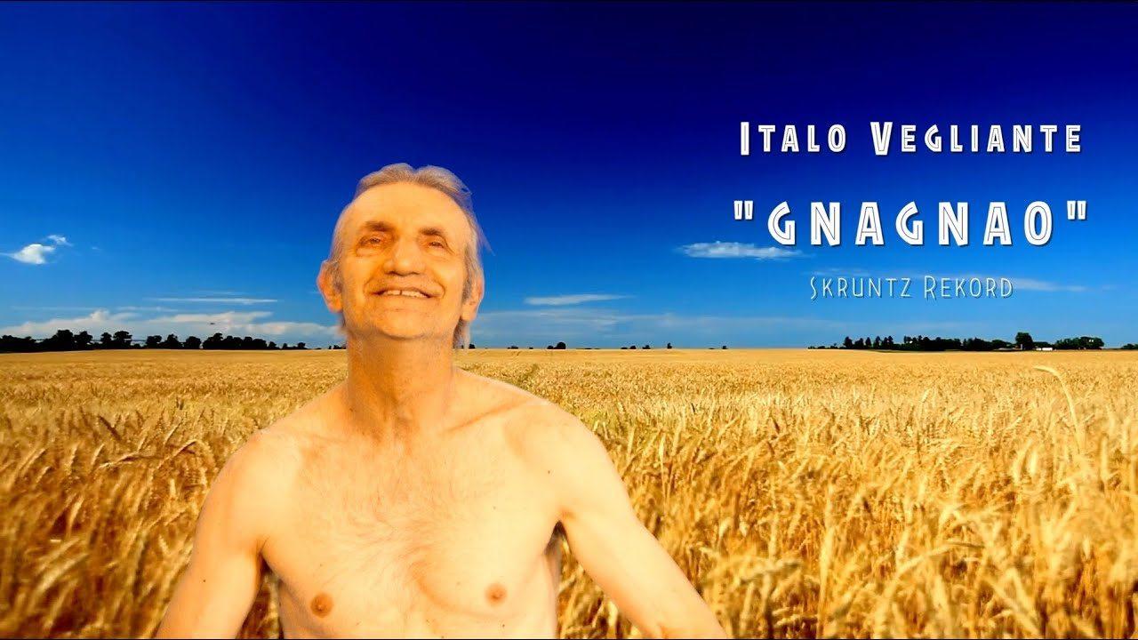 Italo Vegliante - Gnagnao