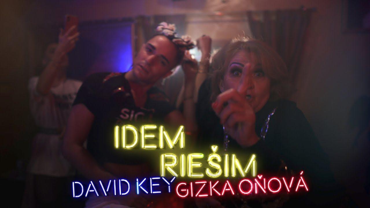 DAVID KEY ft. GIZKA OŇOVÁ - IDEM RIEŠIM